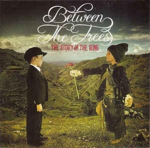 [수입] Between The Trees - The Story And The Song