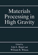 Materials Processing in High Gravity (ISBN : 9781461360735)