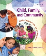 Child, Family, and Community : ?Family-Centered Early Care and Education (6th Ed.)?