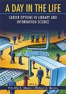 A Day in the Life : Career Options in Library and Information Science  (ISBN : 9781591583646)