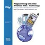 Programming with Intel Wireless MMX Technology - A Developer's Guide to Mobile Multimedia Applications (Paperback)