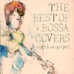 THE BEST OF BOSSA COVERS - Cover Lover Project [미개봉] * 커버러버 프로젝트
