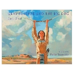 Gray Feather and the Big Dog (Hardcover)