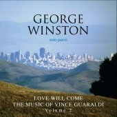 George Winston / Love Will Come: The Music Of Vince Guaraldi, Vol. 2