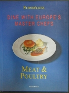 Dine With Europe's Master Chefs Meat & Poultry (Eurodelices) Hardcover  9783829011327  /새책수준  ☞ 서고위치:SR 3