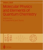 Molecular Physics and Elements of Quantum Chemistry : Introduction to Experiments and Theory (ISBN : 9783540583639 = 9780387583631)