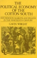 The Political Economy of the Cotton South : Households, Markets, & Wealth in the Nineteenth Century  (ISBN : 9780393090383)