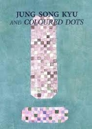 JUNG SONG KYU AND COLOURED DOTS #
