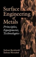 Surface Engineering of Metals : Principles, Equipment, Technologies (ISBN : 9780849382253)