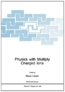 Physics with Multiply Charged Ions (ISBN : 9781489914149)