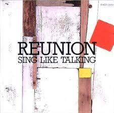 [일본반] Sing Like Talking (싱 라이크 토킹) - Reunion