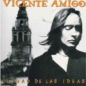[수입] Vicente Amigo - Ciudad De Las Ideas