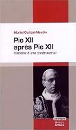 Pie XII apr?s Pie XII : Histoire d'une controverse #