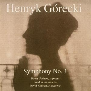 David Zinman, Dawn Upshaw / 고레츠키 : 교향곡 3번 '슬픔의 노래' (Gorecki : Symphony No.3 Op.36 `Symphony of Sorrowful Songs`) (7559792822)