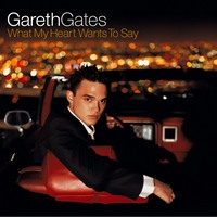 Gareth Gates / What My Heart Wants To Say