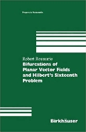 Bifurcations of Planar Vector Fields and Hilbert's Sixteenth Problem   (ISBN : 9780817659004 = 9783764359003)