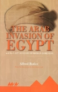 Arab Invasion of Egypt and the Last 30 Years of Roman Domini