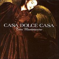 Trio Montmartre - Casa Dolce Casa (홍보용 음반)