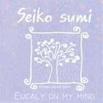 Seiko Sumi / Eucaly On My Mind