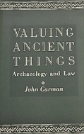 Valuing Ancient Things : Archaeology and Law  (ISBN : 9780718500122)