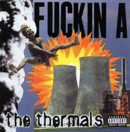 Thermals / Fuckin A