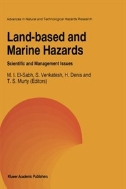 Land-Based and Marine Hazards : Scientific and Management Issues (ISBN : 9789401066075)