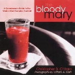 Bloody Mary: The Ultimate Guide to the World's Most Complex Cocktail