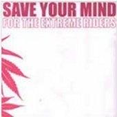 [미개봉] V.A. / Save Your Mind - For The Extreme Riders (미개봉)
