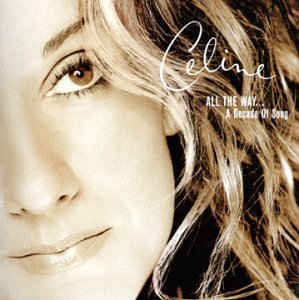 [수입] Celine Dion - All The Way... A Decade Of Song