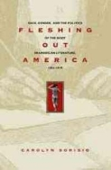 Fleshing Out America : Race, Gender, and the Politics of the Body in American Literature, 1833-1879 (ISBN : 9780820323572)
