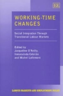 Working-Time Changes : Social Integration through Transitional Labour Markets (ISBN : 9781840642803)
