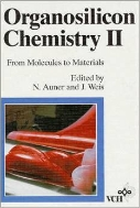 Organosilicon Chemistry 2 : From Molecules to Materials (ISBN : 9783527292547)