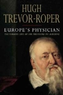 Europe's Physician : The Various Life of Sir Theodore de Mayerne, 1573-1655  (ISBN : 9780300112634)