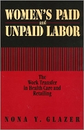 Women's Paid and Unpaid Labor : The Work Transfer in Health Care and Retailing  (ISBN : 9780877229797)