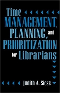 Time Management, Planning, and Prioritization for Librarians  (ISBN : 9780810844384)