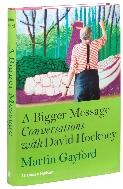 A Bigger Message Conversations With David Hockney [ Hardcover ]