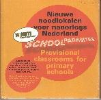 SchoolParasites : Provisional Classrooms for Primary Schools (Nieuwe noodlokalen voor naoorlogs Nederland)  (ISBN : 9789080818514)