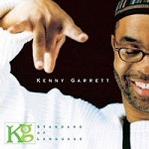 Kenny Garrett / Standard Of Language