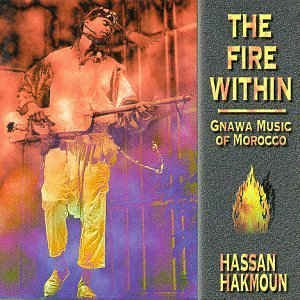 [수입] Hassan Hakmoun - The Fire Within: Gnawa Music Of Morocco