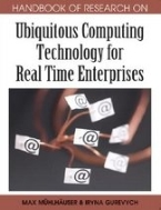 Handbook of Research on Ubiquitous Computing Technology for Real Time Enterprises (Hardcover)