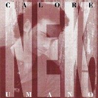 Nek / Calore Umano (수입)