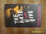 WALKER BOOKS / THE HATE U GIVE ( THUG ) / ANGIE THOMAS -사진.꼭상세란참조