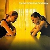 Placebo / Without You I'm Nothing (Bonus Track/일본수입)