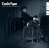 Candie Payne / I Wish I Could Have Loved You More (Bonus Tracks/일본수입)