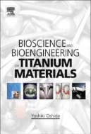 Bioscience and Bioengineering of Titanium Materials (Hardcover)