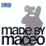 [중고] Maceo Parker / Made By Maceo (Digipack)