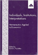 Individuals, Institutions, Interpretations : Hermeneutics Applied to Economics  (ISBN : 9781856289689)