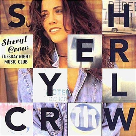 Sheryl Crow ?? Tuesday Night Music Club