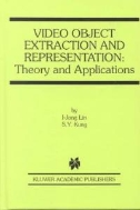 Video Object Extraction and Representation : Theory and Applications (ISBN : 9780792379744)