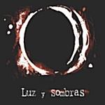 Luz y Sombras (루쓰 이 솜브라스) - Luz y Sombras [미개봉] * 빛과 그림자